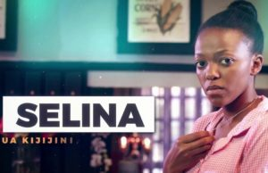 Maisha Magic East's 'Selina' Full Cast, Characters and their Real Names