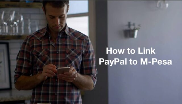 Quick steps on How to Easily Link PayPal to M-pesa 2021