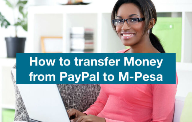 How to Transfer Money from M-Pesa to PayPal, Transaction Charges